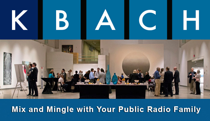 Mix and Mingle with Your KBACH Public Radio Family